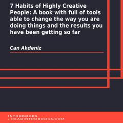 7 Habits of Highly Creative People by Can Akdeniz audiobook