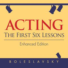 Acting: The First Six Lessons by Richard Boleslavsky audiobook