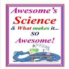 Awesome Science & What Makes Science So Awesome! by Phyllis Goldman audiobook