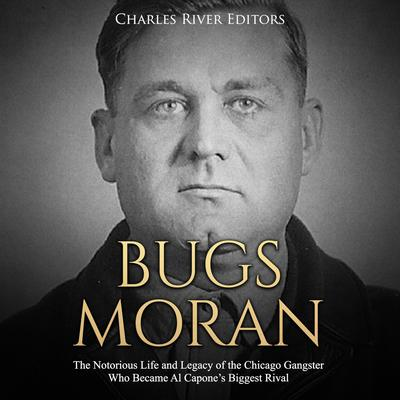 Bugs Moran by Charles River Editors audiobook