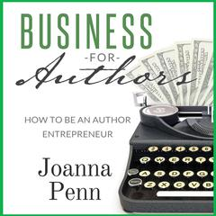 Business For Authors by Joanna Penn audiobook