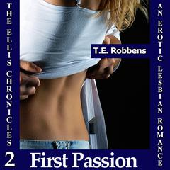 First Passion by T.E. Robbens audiobook