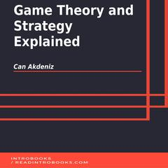 Game Theory and Strategy Explained by Can Akdeniz audiobook