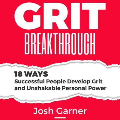 Grit Breakthrough by Josh Garner audiobook
