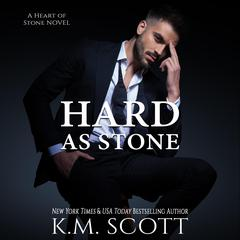 Hard As Stone by K. M. Scott audiobook