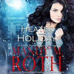 Heated Holiday by Mandy M. Roth audiobook