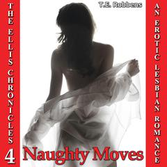 Naughty Moves by T.E. Robbens audiobook
