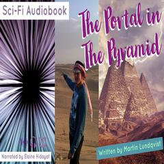 The Portal in the Pyramid by Martin Lundqvist audiobook
