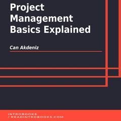 Project Management Basics Explained by Can Akdeniz audiobook