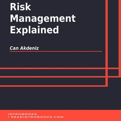 Risk Management Explained by Can Akdeniz audiobook