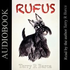 Rufus by Terry R. Barca audiobook