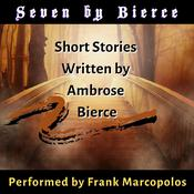 Seven by Bierce by  Ambrose Bierce audiobook