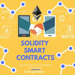 Solidity Smart Contracts by Rangel Stoilov audiobook