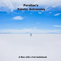 Zetetic Astronomy by Parallax  audiobook