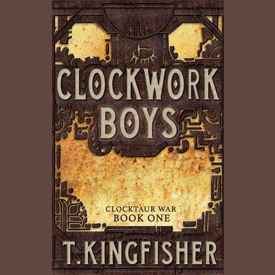 Clockwork Boys by T. Kingfisher audiobook