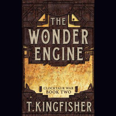 The Wonder Engine by T. Kingfisher audiobook