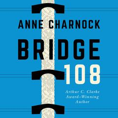 Bridge 108 by Anne Charnock audiobook