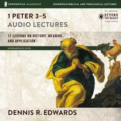 1 Peter 3-5: Audio Lectures by  Dennis R. Edwards audiobook