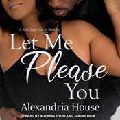 Let Me Please You by  Alexandria House audiobook