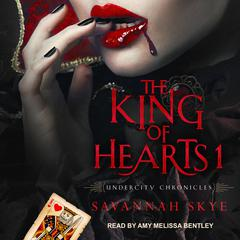 The King of Hearts 1 by Savannah Skye audiobook