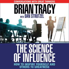 The Science of Influence by Brian Tracy audiobook
