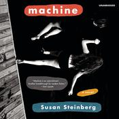Machine by  Susan Steinberg audiobook