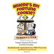 Where's My Fortune Cookie? by  Brad Schreiber audiobook