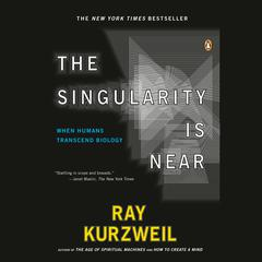 The Singularity Is Near by Ray Kurzweil audiobook