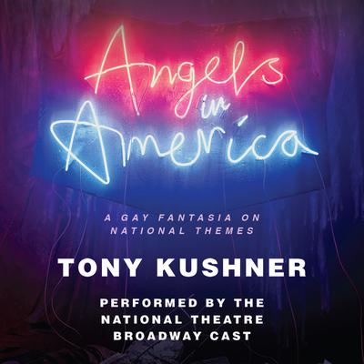 Angels in America by Tony Kushner audiobook
