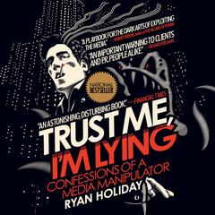 Trust Me, I'm Lying by Ryan Holiday audiobook