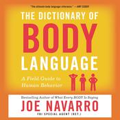 The Dictionary of Body Language by  Joe Navarro audiobook