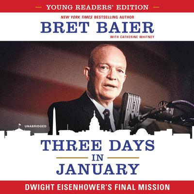Three Days in January: Young Readers' Edition by Bret Baier audiobook
