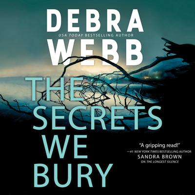 The Secrets We Bury by Debra Webb audiobook