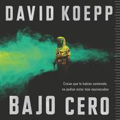 Cold Storage  Bajo cero (Spanish edition) by  David Koepp audiobook