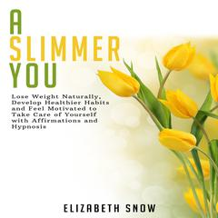 A Slimmer You by Elizabeth Snow audiobook