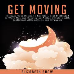 Get Moving by Elizabeth Snow audiobook
