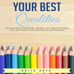 Your Best Qualities by Anita Arya   audiobook