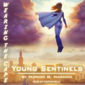 Young Sentinels by  Marion G. Harmon audiobook