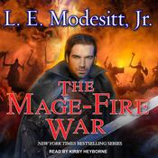 The Mage-Fire War by  L. E. Modesitt Jr. audiobook