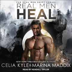 Real Men Heal by Celia Kyle audiobook