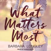 What Matters Most by  Barbara Longley audiobook