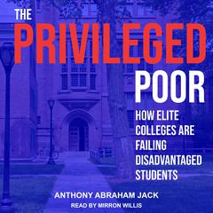The Privileged Poor by Anthony Abraham Jack audiobook