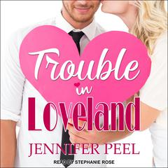 Trouble in Loveland by Jennifer Peel audiobook