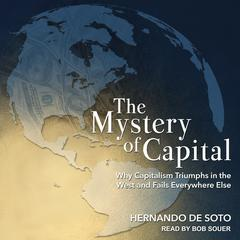 The Mystery of Capital by Hernando de Soto audiobook