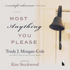 Most Anything You Please by Trudy J. Morgan-Cole audiobook