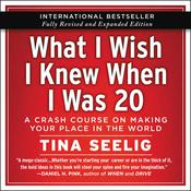 What I Wish I Knew When I Was 20 - 10th Anniversary Edition by  Tina Seelig audiobook