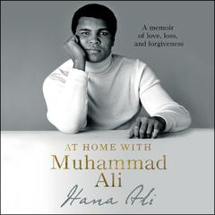 At Home with Muhammad Ali by Hana Ali audiobook