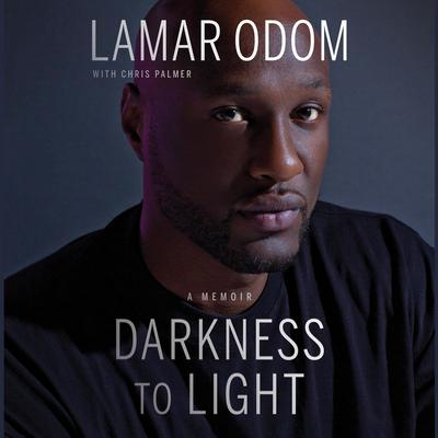 Darkness to Light by Lamar Odom audiobook