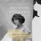 Coming Through Slaughter by  Michael Ondaatje audiobook