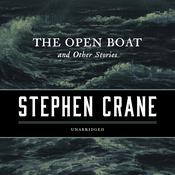 The Open Boat, and Other Stories by  Stephen Crane audiobook